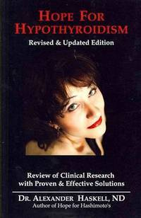 Hope for Hypothyroidism: Clinical Review of Causes with Proven Solutions