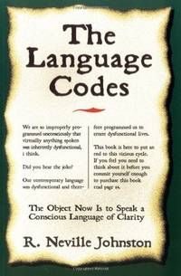 LANGUAGE CODES: The Object Now Is To Speak A Conscious Language Of Clarity