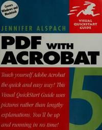 PDF with Acrobat 5: Visual QuickStart Guide