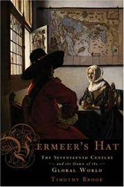 Vermeer's Hat The Seventeenth Century and the Dawn of the Global World.