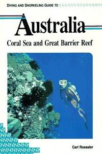 Diving and Snorkeling Guide to Australia: Coral Sea and Great Barrier Reef