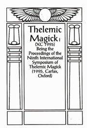 THELEMIC MAGICK XC (1994) : Being the Proceedings of the Ninth International Symposium of Thelemic Magick by  ALEISTER (omnipresence)  MICHAEL (contributors)  :  CROWLEY - Paperback - First Edition - 1995 - from OUTSIDER ENTERPRISES (SKU: 3546)