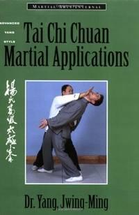 Tai Chi Chuan Martial Applications - Advanced Yang Style Tai Chi Chuan