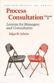 PROCESS CONSULTATION, Volume II : Lessons for Managers and Consultants