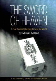 sword of heaven - a five continent odyssey to save the world