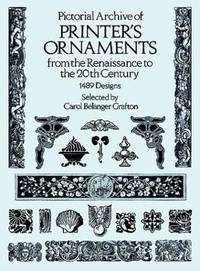Pictorial Archive of Printer's Ornaments from the Renaissance to the 20th Century: 1,489 Designs