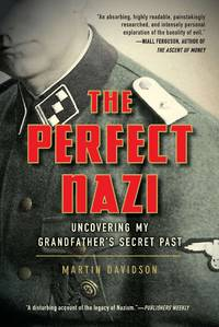 image of The Perfect Nazi: Uncovering My Grandfather's Secret Past