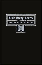 Dallas Bible Study Course: Old Testament