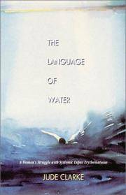 The Language of Water......A Woman's Struggle with Systemic Lupus Erythematosis