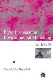 Error Propagation In Environmental Modelling With GIS (Research Monographs in Gis)