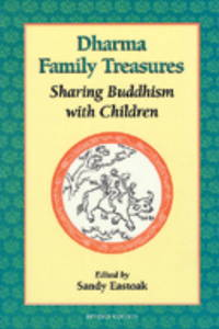 Dharma Family Treasures: Sharing Buddhism with Children (Io Series)