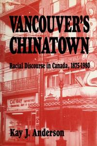 Vancouver's Chinatown (McGill-Queen's Studies in Ethnic History; Series One) by  Kay Anderson - 1st Edition - 1991 - from Browns Books (SKU: 182861)