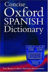The Concise Oxford Spanish Dictionary. Second Edition (Diccionario Oxford Esencial)