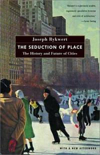 image of The Seduction of Place: The History and Future of Cities