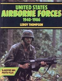 United States Airborne Forces 1940-1986 (Blandford War Photo-Files)