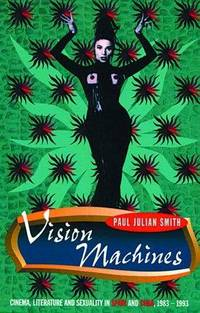 image of Vision Machines : Cinema, Literature and Sexuality in Spain and Cuba, 1983-1993