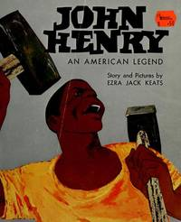 John Henry an American Legend by Ezra Jack Keats - Paperback - 1987-01-01 - from Books Express (SKU: 0590083449)