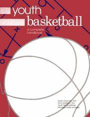 YOUTH BASKETBALL: A COMPLETE HANDBOOK - YOUTH COACHING SERIES