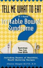 Tell Me What to Eat if I Have Irritable Bowel Syndrome,  Nutrition You Can  Live With