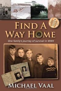 Find A Way Home: One family's journey of survival in WWII