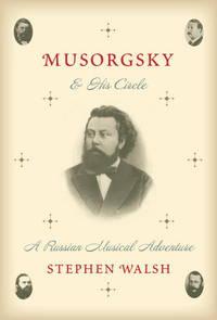Musorgsky & His Circle : A Russian Musical Adventure