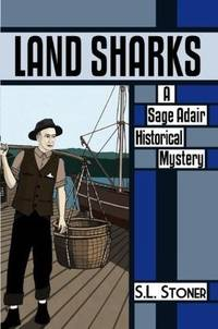 Land Sharks : A Sage Adair Historical Mystery of the Pacific Northweat -- Advance reading Copy