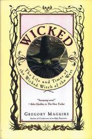 Wicked : The Life and Times of the Wicked Witch of the West