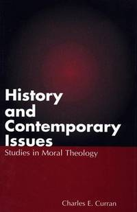 History and Contemporary Issues: Studies in Moral Theology (Religious Studies: Bloomsbury Academic Collections)