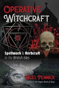 OPERATIVE WITCHCRAFT: Spellwork & Herbcraft In The British Isles