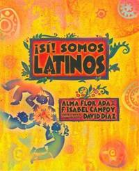 ¡Sí! Somos latinos ( Yes! We are Latinos) (Spanish Edition)