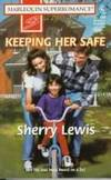 KEEPING HER SAFE by  SHERRY LEWIS - Paperback - 1997-05-01 - from The Book Shelf and Biblio.com