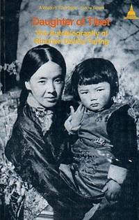 Daughter of Tibet: The Autobiography of Rinchen Dolma Taring (Wisdom Tibet Book)