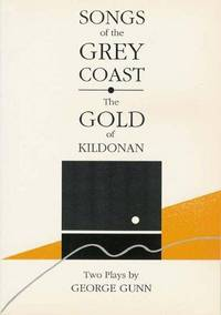 Songs of the Grey Coast by  George Gunn - Paperback - 1992 - from Last Century Books and Biblio.co.uk