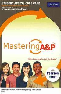 MasteringaP With Pearson Etext -- Standalone Access Card -- For Essentials Of Human Anatomy  Physiology