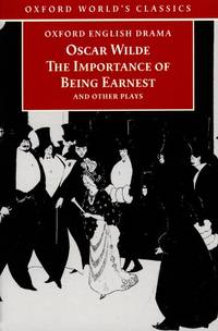 The Importance of Being Earnest and Other Plays (Oxford World's Classics) by Wilde, Oscar