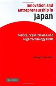 Innovation and Entrepreneurship in Japan: Politics, Organizations, and High Technology Firms