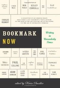 Bookmark Now Writing in Unreaderly Times