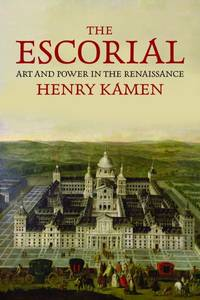 The Escorial; Art and Power in the Renaissance