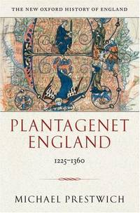 Plantagenet England 1225-1360 (New Oxford History of England) by Michael Prestwich - Hardcover - 2005-09-15 - from Ergodebooks (SKU: SONG0198228449)