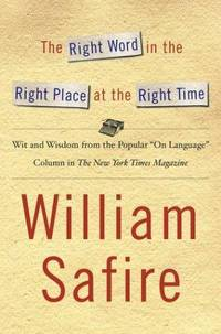 "The Right Word in the Right Place at the Right Time: Wit and Wisdom from the Popular ""On..."