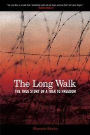 Long Walk: The True Story of a Trek to Freedom