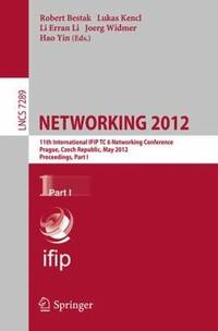 NETWORKING 2012: 11th International IFIP TC 6 Networking Conference, Prague, Czech Republic, May 21-25, 2012, Proceedings, Part I (Lecture Notes in ... Networks and Telecommunications) by  Hao [Editor];  Joerg [Editor]; Yin - Paperback - 2012-05-30 - from Ergodebooks (SKU: DADAX3642300448)