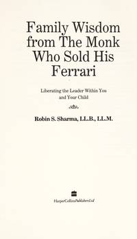 image of Family Wisdom from the Monk Who Sold His Ferrari: Nurturing the Leader Within Your Child
