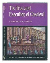 Trial and Execution of Charles I (Documentary History S)