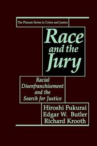 Race and the Jury: Racial Disenfranchisement and the Search for Justice (Plenum Series in Crime and Justice).