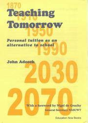 Teaching Tomorrow: Personal Tuition as an Alternative to School by  John Adcock  - Paperback  - 2000  - from Fireside Bookshop (SKU: 061402)
