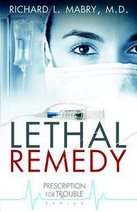 Lethal Remedy (Prescription for Trouble, Book 4)