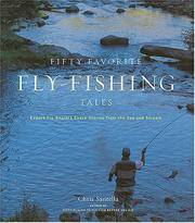 Fifty Favorite Fly-Fishing Tales : Expert Fly Anglers Share Stories from the Sea and Stream