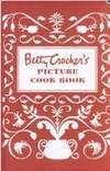 Betty Crocker's Picture Cook Book by Betty Crocker - Hardcover - 2005 - from Ergodebooks (SKU: SONG159486344X)
