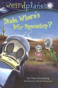 Weird Planet #1: Dude, Where's My Spaceship (A Stepping Stone Book(TM))